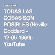TODAS LAS COSAS SON POSIBLES (Neville Goddard - 12-05-1969) - YouTube