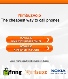 Save up to 95% on your mobile phone bill. Introducing NimbuzzOut. Low cost Pay-As-You-Go calls to mobiles & landlines worldwide from your mobile and PC to everywhere else!.For more details visit http://www.nimbuzzout.com/