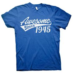 Awesome Since 1945 - 70th Birthday Gift T-shirt