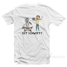 944be0c21 Get SCHWIFTY Rick and Morty T-Shirt #customtshirts #tshirtprint #fashion # apparel