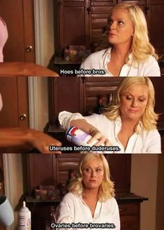 Omg, I love Amy Poehler! Ovaries before Brovaries ~ Leslie Knope ~ Parks and Recreation Parks And Recreation, Parks N Rec, Amy Poehler Quotes, Uteruses Before Duderuses, Rory Gilmore, Just For Laughs, Laugh Out Loud, The Funny, I Laughed