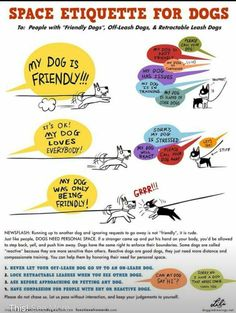 """Space Etiquette For Dogs. To: People with """"Friendly Dogs, Off-Leash Dogs, & Retractable Leash Dogs. Prager Rattler, Positive Verstärkung, Reactive Dog, Dog Poster, Positive Reinforcement, Dog Behavior, Dog Training Tips, Safety Training, Dog Leash"""