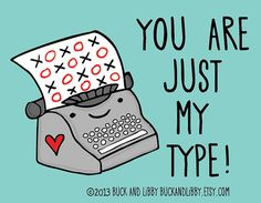 You+Are+Just+My+Type+Frameable+Illustration+Print+by+BuckAndLibby,+$10.00
