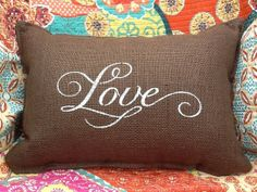 LOVE Stenciled Burlap Pillow by BurlapPillowsEtc on Etsy