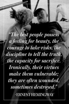 TOP 218 Most Inspiring Ernest Hemingway Quotes by QuoteSurf Quotable Quotes, Wisdom Quotes, Words Quotes, Me Quotes, Quotes To Live By, Best People Quotes, Wisdom Words, Drake Quotes, Monday Quotes