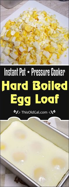 This Instant Pot Pressure Cooker Hard Boiled Egg Loaf Recipe will rock your World.