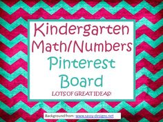 Kindergarten MATH/NUMBERS Pinterest Board with many great ideas for teaching numbers!