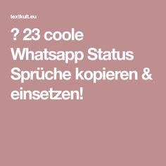 ᐅ 23 coole Whatsapp Status Sprüche kopieren & einsetzen!