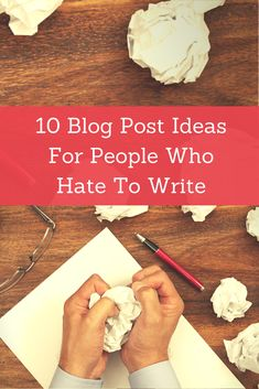 10 Fun Blog Post Ideas For People Who Hate To Write