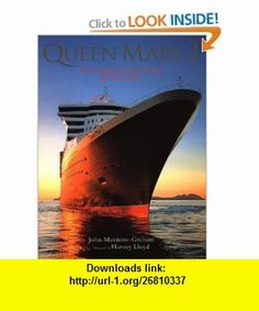 Queen Mary 2 The Greatest Ocean Liner of Our Time (9780821228845) John Maxtone-Graham, Harvey Lloyd, Harvey Lloyd , ISBN-10: 0821228846  , ISBN-13: 978-0821228845 ,  , tutorials , pdf , ebook , torrent , downloads , rapidshare , filesonic , hotfile , megaupload , fileserve