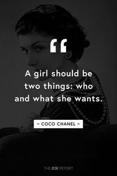 We love this timeless quote by Coco Chanel.
