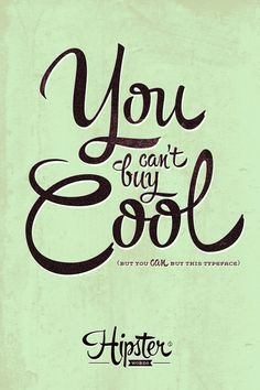 Hipster Words Hipster Script received a Judge's... | Typography and Quotes