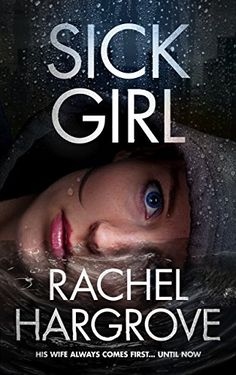 "His wife always comes first. Until now. Kill his wife. Take her place. Sick Girl is an addicting psychological thriller that explores mental illness with a compelling unreliable narrator from debut author Rachel Hargrove. Read the gripping novel readers are calling ""better than Gone Girl"" and ""unputdownable!"""