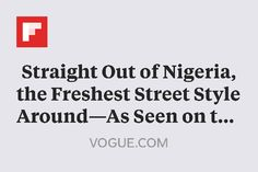 Straight Out of Nigeria, the Freshest Street Style Around—As Seen on the Boys http://flip.it/vTj9y