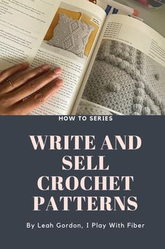 Designing and Selling Your Crochet Patterns Selling Crochet, Where To Sell, How To Attract Customers, Cover Pages, Master Class, Ravelry, Pattern Design, How To Become, Crochet Patterns