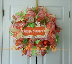 Check out this item in my Etsy shop https://www.etsy.com/listing/223037089/happy-summer-deco-mesh-wreath-in-bright