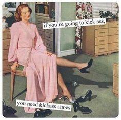 If you're going to kick some ass, you need kick-ass shoes!
