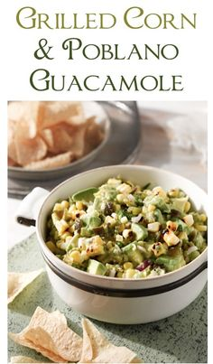 Grilled Corn and Poblano Guacamole Recipe! #guacamole #recipes