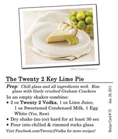 Key Lime Pie #Cocktail #Recipe Prep: This recipe doesn't call for ice.  Chill glass and all ingredients well before mixing.  Rim glass with finely crushed graham crackers In an empty shaker combine: 2 oz Twenty 2 Vodka, 1 oz Lime Juice, 1 oz Sweetened Condensed Milk, 1 Egg White (Yes, Raw) Dry Shake (no ice) hard for at least 30 seconds Pour into chilled & rimmed rocks glass #Vodka #LimeJuice #SweetenedCondensedMilk #EggWhite #Raw #Rimmed #RocksGlass #Maine