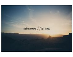"""Death Valley inspirational fine art photographic print. title: collect moments // not things size: 10x8"""", 12x8"""" (can be printed without a white border), 14x11"""", 18x12"""" (can be printed without a white border), 20x16"""", 24x16"""", (can be printed without a white border), or 24x20"""" glossy & printed on professional, archival paper. Photograph taken & processed by me. The colours in this print may appear slightly different from those on your monitor. All sizes refer to the paper the image is…"""