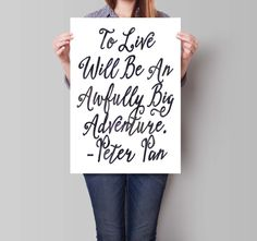 """""""To live will be an awfully big adventurer.""""    -Peter Pan    >>> This item is an INSTANT DOWNLOAD, No physical item will be mailed<<<      Image"""