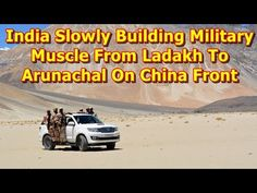 This video shows you that India Slowly Building Military Muscle From Ladakh To Arunachal On The China Front. India is no longer the India of 1962, with weak defences along the border, paltry number of troops deployed in isolated and uncoordinated forward posts, and poor military command and...