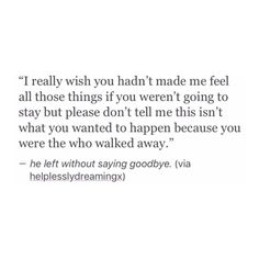 They always leave without saying goodbye - then u just left to be part of the circus