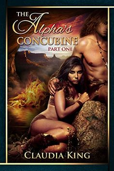 Free: The Alpha's Concubine - Part One - http://www.justkindlebooks.com/free-the-alphas-concubine-part-one/