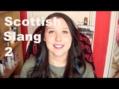 SCOTTISH SLANG 2: by BeautyCreep. I love these. Please show your thanks by subscribing to BeautyCreep's YouTube channel.