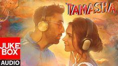 Tamasha Full Audio Songs JUKEBOX | Ranbir Kapoor, Deepika Padukone | T-S...