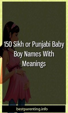 150 Sikh or Punjabi Baby Boy Names With Meanings #childbirth  #maternityfashion  #Parentship