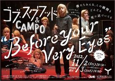 Design  [ flyer ]  GOB SQUAD & CAMPO「Before Your Very Eyes」