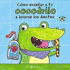 Cómo enseñar a tu cocodrilo a lavarse los dientes Castellano - A Partir De 0 Años - Proyecto De 0 A 3 Años - Libros Para Desarrollar El Lenguaje: Amazon.es: Jane Clarke, Georgie Birkett, Bárbara Fernández: Libros