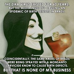 Zika Virus, or Monsanto Lavicide? Migraine, Illuminati, Karma, Pseudo Science, Out Of Touch, Think, New World Order, Conspiracy Theories, We The People