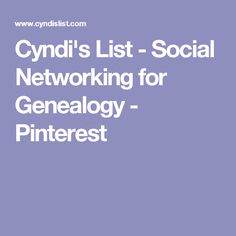 Cyndi's List - Social Networking for Genealogy - Pinterest