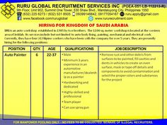 Saudi Arabia Hiring for Auto Denters Auto Painter  22 to 37 years old Male Minimum 3 years experience in an automotive manufacturer/dealership as a denter Hardworking and dedicated Highly skilled and professional Team player Can use spray gun Visit us at: http://www.rururecruitment.com/contact.html