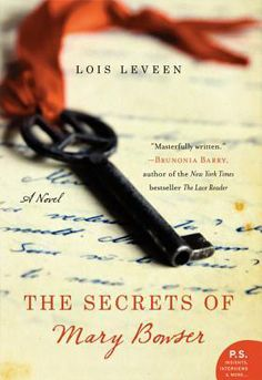 A Powerful story about a dark time in our history - The Secrets of Mary Bowser by Lois Leveen