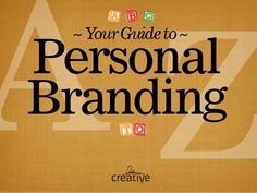 Your Guide to Personal Branding, A to Z by Barry Feldman via slideshare