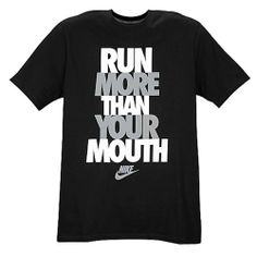 Run More Than Your Mouth #NIKE