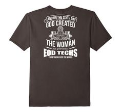 Amazon.com: On the sixth day God created the woman to prevent EOD techs: Clothing