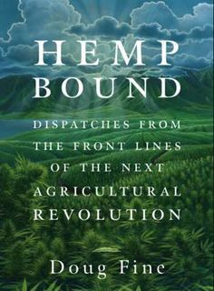 Hemp Is Coming Back As A Farm Crop