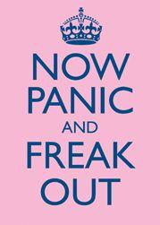 Now Panic #keepcalm