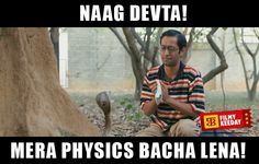 Naag Devta mera Physics bacha lena 3 Idiots Dialogues We are sharing Funny 3 Idiots Dialogues Meme Bollywood Dialogues Meme By Filmy Keeday Movie Memes, Movie Quotes, Some Funny Jokes, Funny Memes, 3 Idiots, Funny Dialogues, Bollywood Quotes, Besties Quotes, Desi Memes
