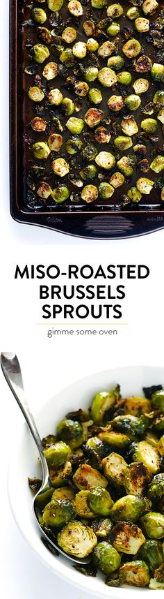 Miso-Roasted Brussels Sprouts Recipe -- this side dish is quick and easy to make and kicked up a notch with this tasty miso vinaigrette! | gimmesomeoven.com (Vegan / Gluten-Free)