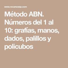 Método ABN. Números del 1 al 10: grafías, manos, dados, palillos y policubos