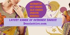 Buy Sarees Online - Visit dessiattire for adorable collection of sarees in georgette, silk, banarsi and many other. So get Sarees Online http://www.dessiattire.com/ with more benefits.