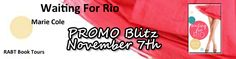 Romance Writer and Lover of Books...Vikki Vaught: Promo Blitz: Waiting for Rio by Marie Cole