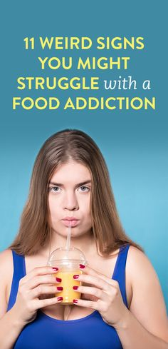 11 Weird Signs You Might Struggle With A Food Addiction
