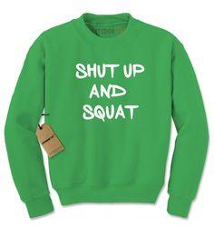 Shut Up And Squat Adult Crewneck Sweatshirt