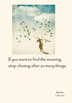 If you want to find the meaning, stop chasing after so many things. Zen Quotes, Meditation Quotes, Strong Quotes, Wisdom Quotes, Mindfulness Meditation, Poetry Quotes, Qoutes, Life Quotes, Inspirational Quotes